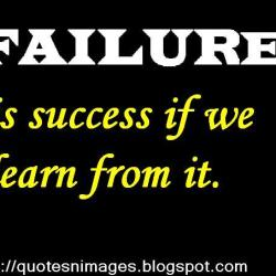 failure+is+success+if+we+learn+from+it