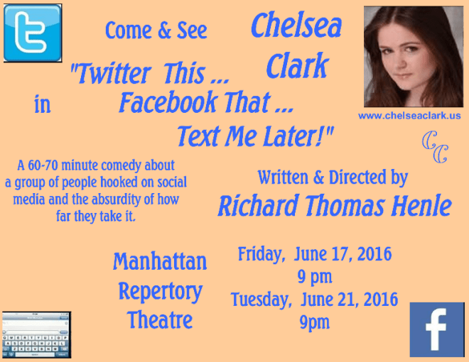 "Chelsea Clark in Richard Thomas Henle's TWITTER THIS . . . FACEBOOK THAT . . . TEXT ME LATER!"" at Manhattan Repertory"