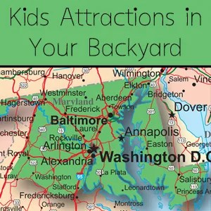 Kid's Attractions in Your Backyard – MD, DC, and NoVA