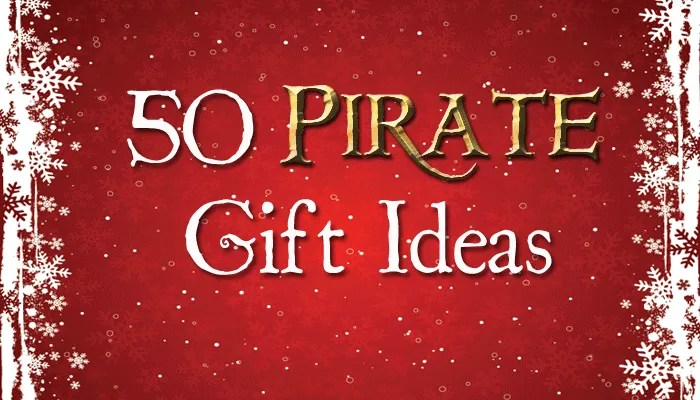 50 Pirate Gift Ideas for Kids