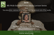 8th Wole Soyinka Centre Lecture Series on tax education, national development and the seminal role of the media holds Wednesday, July 13, 2016