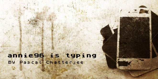 """""""Annie96 is Typing"""" by Pascal Chatterjee 