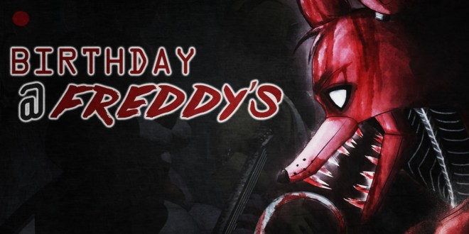 """""""Birthday at Freddy's"""" (Five Nights at Freddy's Fan Fiction) 