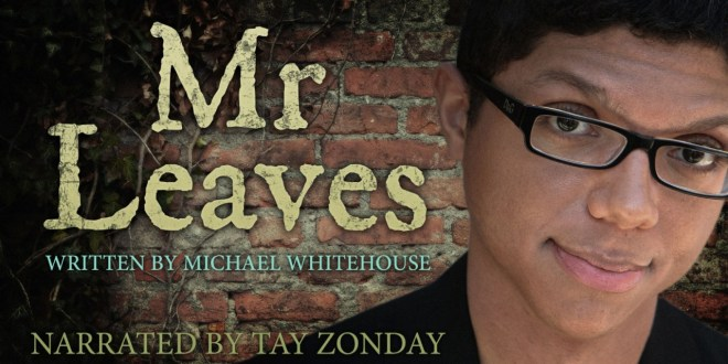 """""""Mr. Leaves"""" by Michael Whitehouse   Narrated by Tay Zonday"""