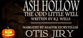 """Ash Hollow: The Odd Little Well"" by R.J. Wills 