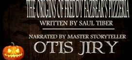 """The Origins of Freddy Fazbear's Pizzeria"" by Saul Tiber 