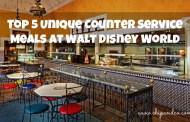 Top 5 Unique Counter Service Meals at Walt Disney World