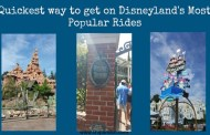 The Quickest Way to get on Disneyland's Most Popular Rides