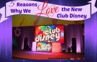 5 Reasons Why We Love the New Club Disney
