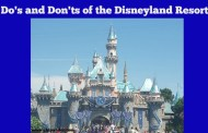 Do's and Don'ts when Visiting the Disneyland Resort