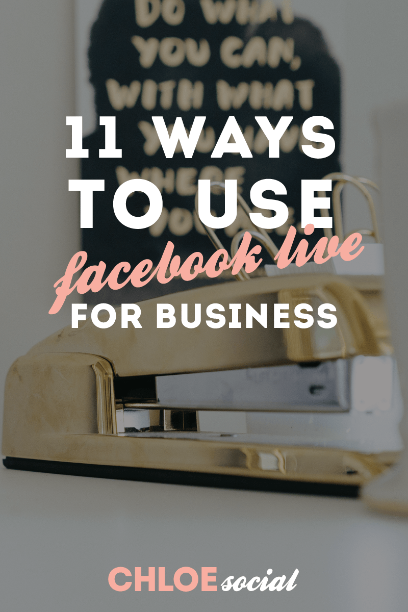 11 Ways to Use Facebook Live for Business
