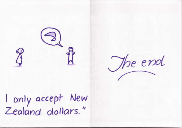 """I only accept New Zealand dollars."""" THE END"""
