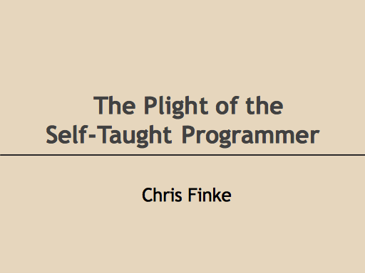 The Plight of the Self-Taught Programmer: Chris Finke