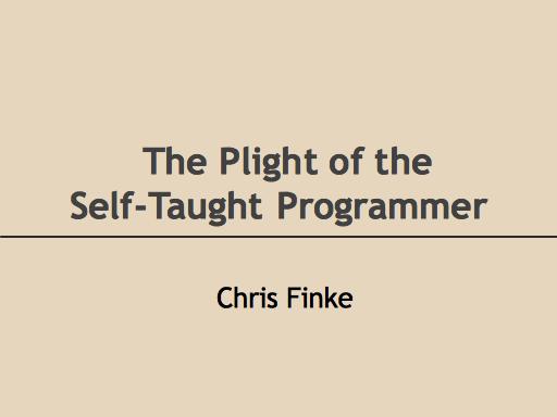 The Plight of the Self-Taught Programmer: Chris Finke