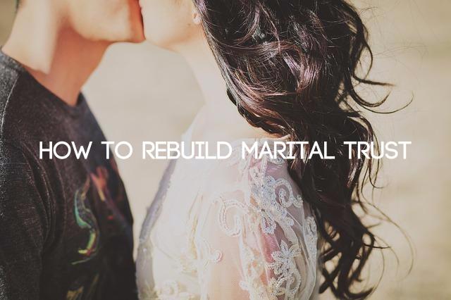 Rebuild marital trust