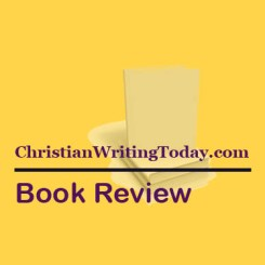 Book review from ChristianWritingToday.com