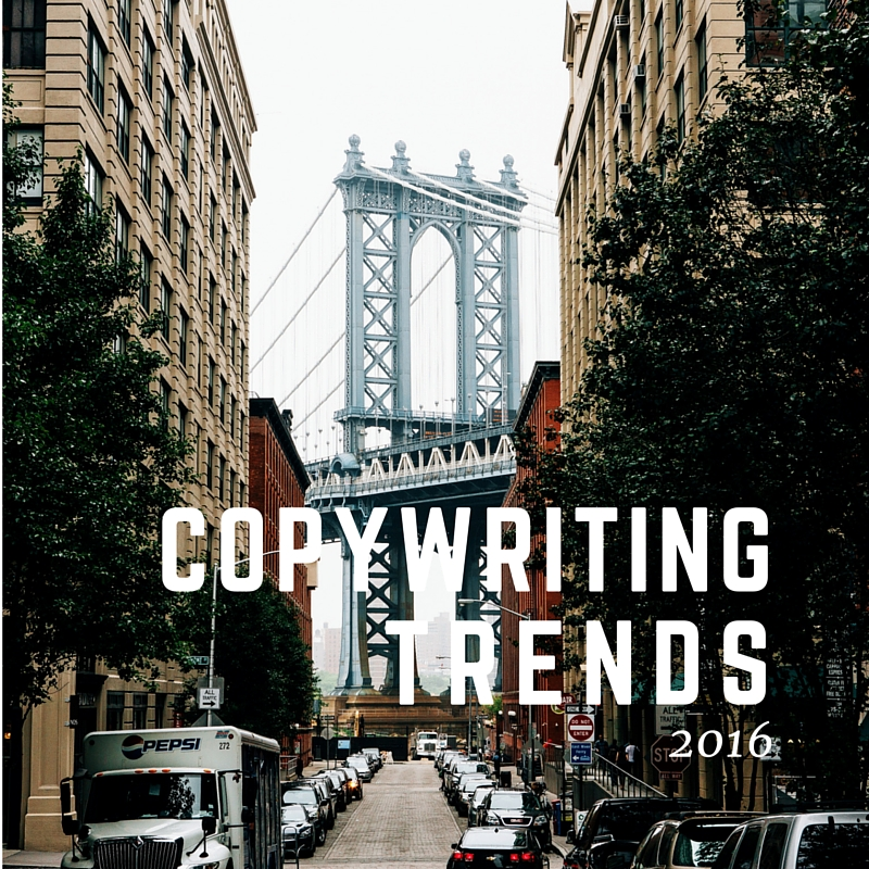 8 Copywriting Trends You Need to Know in 2016