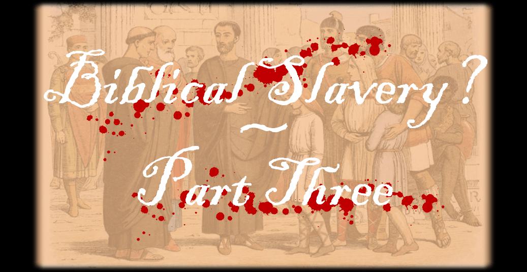 Biblical Slavery 3