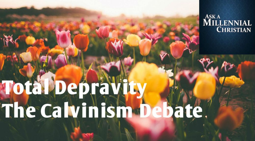The Calvinism Debate - AAMC