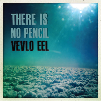 Vevlo Eel- There is No Pencil, circuit breaker records, indie rock