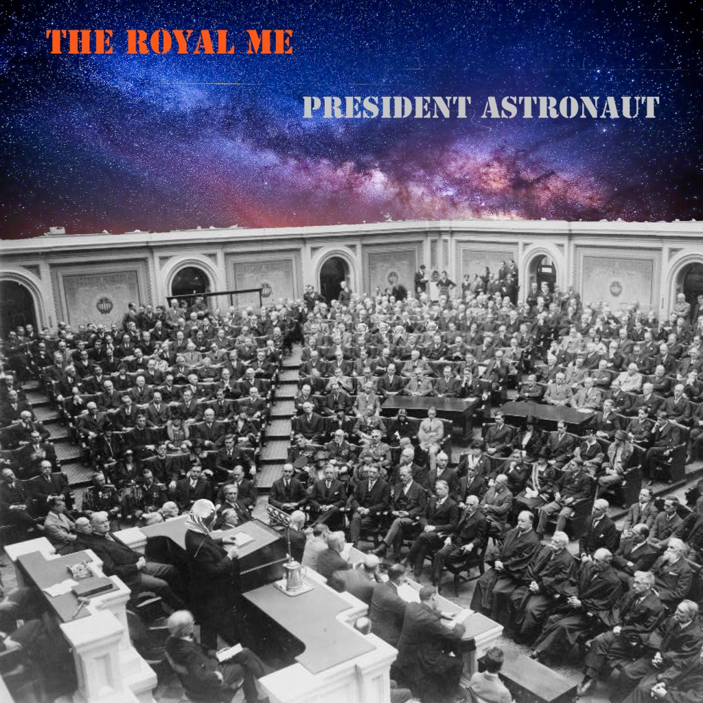 The Royal Me, President Astronaut