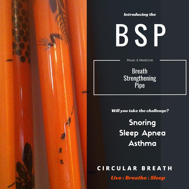 BSP, Breath Strengthening Pipe, Snoring, Sleep Apnea, Asthma, Circular Breath