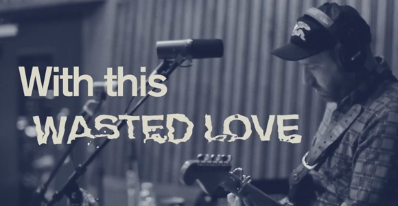 Video-Paroles-Wasted-Love