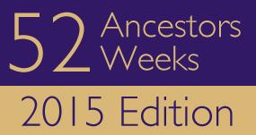 52 Ancestors in 52 Weeks (2015)