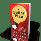 A Better Plan - 3D