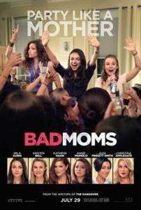 10 Things You Can Learn From The Movie Bad Moms