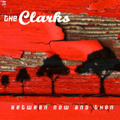 The Clarks' Between Now and Then CD Cover