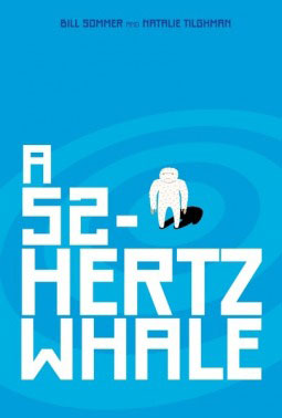 A 52-HERTZ WHALE  by Bill Sommer and Natalie Haney Tilghman reviewed by Kristie Gadson