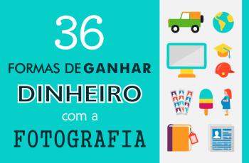 Thumbnail - 36 formas de ganhar dinheiro com a fotografia