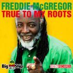 FreddieMcGregorTrueToMyRoots1
