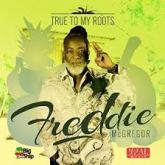 "ALBUM REVIEW BY MARLON BURRELL: FREDDIE McGREGOR'S ""TRUE TO MY ROOTS!"""