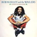 BobMarleyCouldYouBeLoved