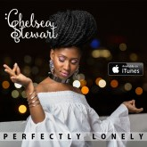 "CANADIAN SONGSTRESS CHELSEA STEWART RELEASES HER LATEST SINGLE, THE SLY & ROBBIE PRODUCED ""PERFECTLY LONELY""!"