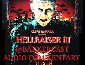 Hellraiser III : Hell On Earth – Audio Commentary