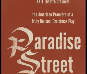 """The Return of """"Paradise Street"""" to the Stage"""