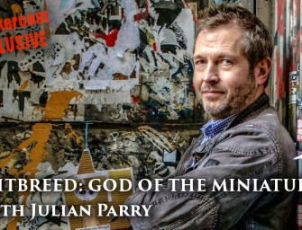 'Nightbreed: God Of The Miniatures' with Julian Parry