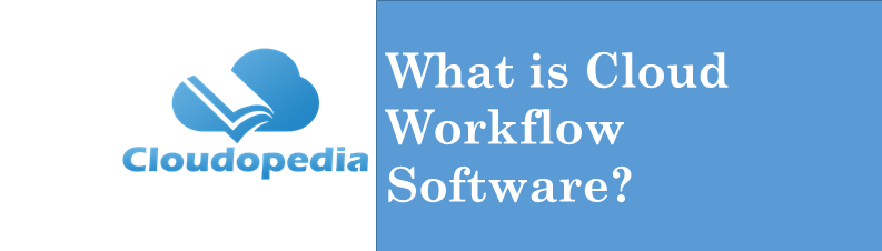 Definition Cloud Workflow Software