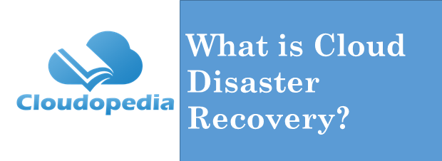 Definition Cloud Disaster Recovery