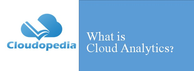Definition of Cloud Analytics ?