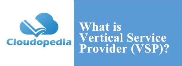 Definition of Vertical Service Provider (VSP)
