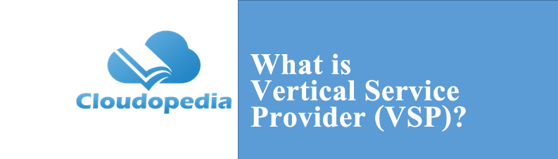 Definition of Vertical Service Provider (VSP)