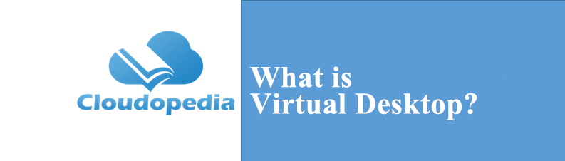 Definition of Virtual Desktop