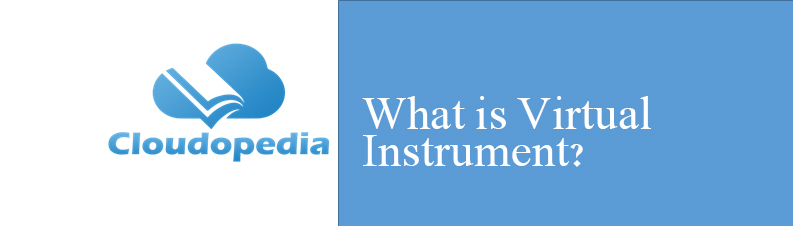 Definition of Virtual Instrument