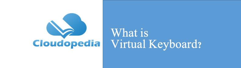 Definition of Virtual Keyboard