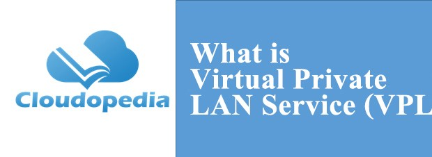 Definition of Virtual Private LAN Service (VPLS)