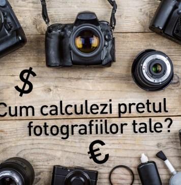 Cum calculezi pretul fotografiilor tale?